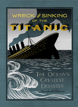 The Wreck and Sinking of the Titanic