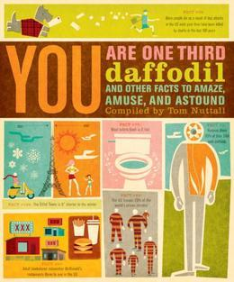 You Are One-Third Daffodil: And Other Facts to Amaze, Amuse, and Astound