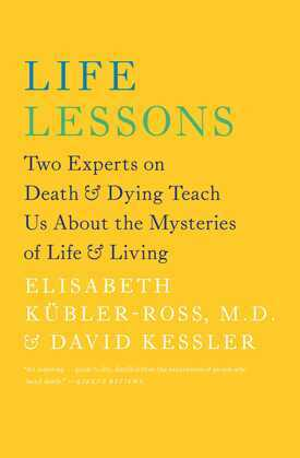 Life Lessons: Two Experts on Death and Dying Teach Us About the