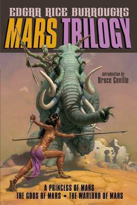 Mars Trilogy: A Princess of Mars; The Gods of Mars; The Warlord