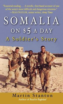 Somalia on $5 a Day: A soldier's Story
