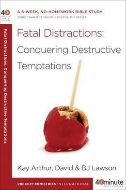 Fatal Distractions: Conquering Destructive Temptations