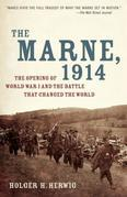 The Marne, 1914: The Opening of World War I and the Battle That Changed the World