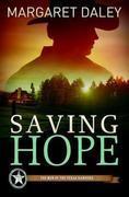 Saving Hope: The Men of the Texas Rangers - Book 1