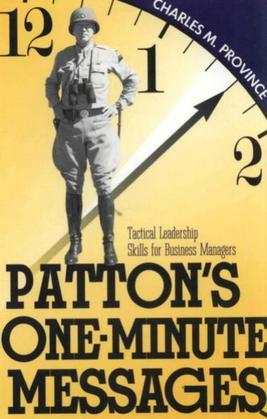 Patton's One-Minute Messages: Tactical Leadership Skills of Business Managers