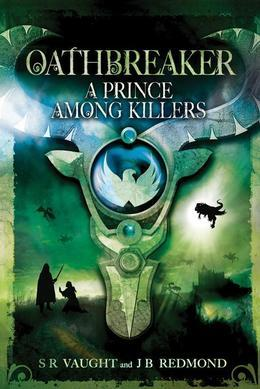 A Prince Among Killers: Oathbreaker Part II