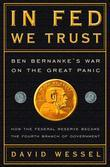 In FED We Trust: Ben Bernanke's War on the Great Panic