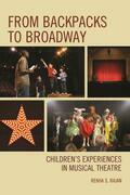 From Backpacks to Broadway: Children's Experiences in Musical Theatre