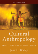 Cultural Anthropology: Tribes, States, and the Global System