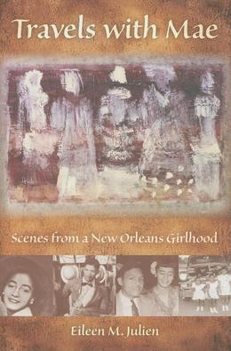 Travels with Mae: Scenes from a New Orleans Girlhood