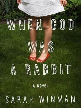 When God Was a Rabbit: A Novel