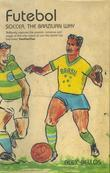 Futebol: Soccer, The Brazilian Way