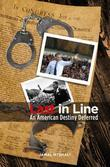 Last In Line: An American Destiny Deferred
