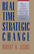 Real-Time Strategic Change: How to Involve an Entire Organization in Fast and Far-Reaching Change