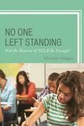 No One Left Standing: Will the Rewrite of NCLB be Enough?
