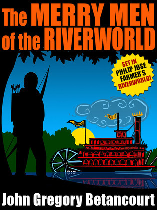 The Merry Men of the Riverworld