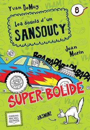 Les soucis d'un Sansoucy 8 - Super bolide