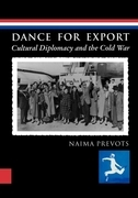 Dance for Export: Cultural Diplomacy and the Cold War