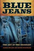 Blue Jeans: The Art of the Ordinary