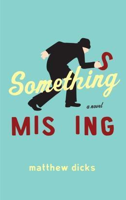 Something Missing: A Novel