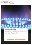 Fracking: Vollgas oder voll auf die Bremse?