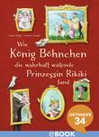 Wie König Böhnchen die wahrhaft wütende Prinzessin Rikiki fand