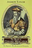 The World of Gerard Mercator: The Mapmaker Who Revolutionized Geography