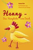 Henny - Das Hanghuhn vom Deich