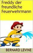 Freddy Der Freundliche Feuerwehrmann