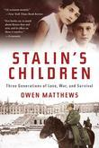 Stalin's Children: Three Generations of Love, War, and Survival