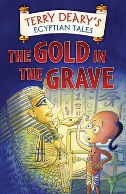 Egyptian Tales: The Gold in the Grave: The Gold in the Grave