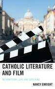Catholic Literature and Film: Incarnational Love and Suffering
