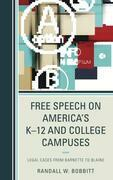 Free Speech on America's K-12 and College Campuses: Legal Cases from Barnette to Blaine
