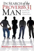 In Search of the Proverbs 31 Man: The One God Approves and a Woman Wants