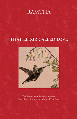 That Elixir Called Love: The Truth about Sexual Attraction, Secret Fantasies, and the Magic of True Love