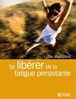 SE LIBERER DE LA FATIGUE PERSISTANTE