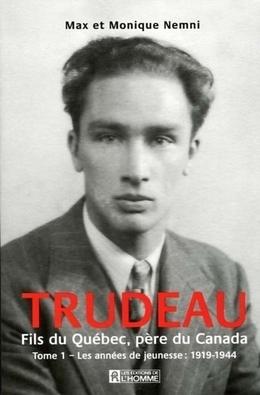 TRUDEAU - FILS DU QUEBEC PERE DU CANADA