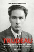 TRUDEAU - FILS DU QUEBEC PERE DU CANADA