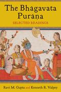 The Bhagavata Purana: Sacred Text and Living Tradition