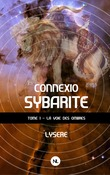 Connexio sybarite, tome 1