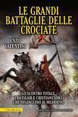 Le grandi battaglie delle crociate
