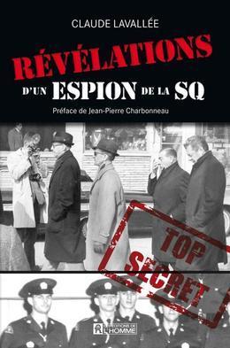 LES REVELATIONS D UN ESPION DE LA SQ