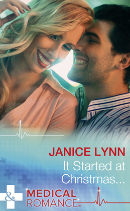 It Started At Christmas… (Mills & Boon Medical)