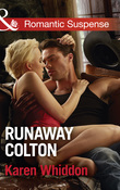 Runaway Colton (Mills & Boon Romantic Suspense) (The Coltons of Texas, Book 11)
