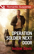 Operation Soldier Next Door (Mills & Boon Romantic Suspense) (Cutter's Code, Book 7)
