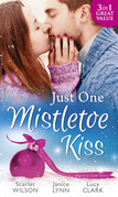Just One Mistletoe Kiss...: After the Christmas Party... / Her Firefighter Under the Mistletoe / Her Mistletoe Wish (Mills & Boon M&B)