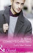 A Texas Cowboy's Christmas (Mills & Boon Cherish) (Texas Legacies: The Lockharts, Book 2)