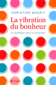 LA VIBRATION DU BONHEUR                           