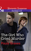 The Girl Who Cried Murder (Mills & Boon Intrigue) (Campbell Cove Academy, Book 2)