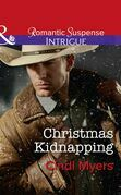 Christmas Kidnapping (Mills & Boon Intrigue) (The Men of Search Team Seven, Book 3)